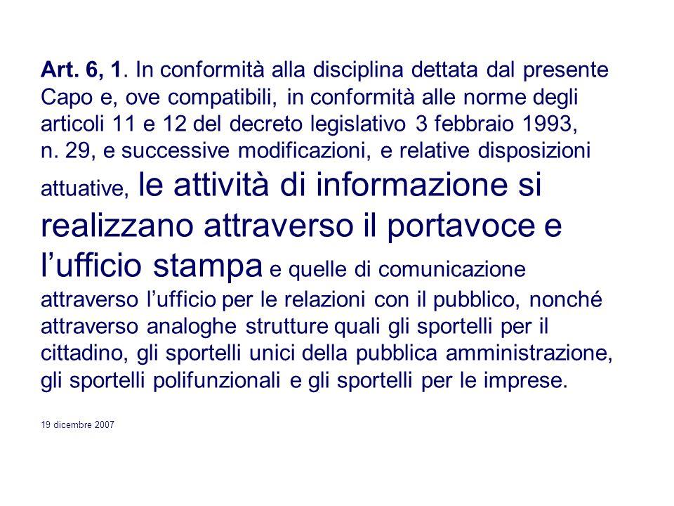 Art. 6, 1. In conformità alla disciplina dettata dal presente Capo e, ove compatibili, in conformità alle norme degli articoli 11 e 12 del decreto leg