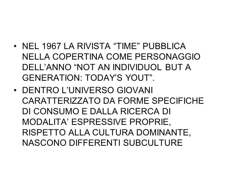 NEL 1967 LA RIVISTA TIME PUBBLICA NELLA COPERTINA COME PERSONAGGIO DELLANNO NOT AN INDIVIDUOL BUT A GENERATION: TODAYS YOUT. DENTRO LUNIVERSO GIOVANI