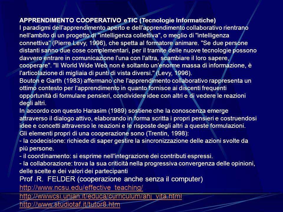 APPRENDIMENTO COOPERATIVO eTIC (Tecnologie Informatiche) I paradigmi dell'apprendimento aperto e dell'apprendimento collaborativo rientrano nell'ambit