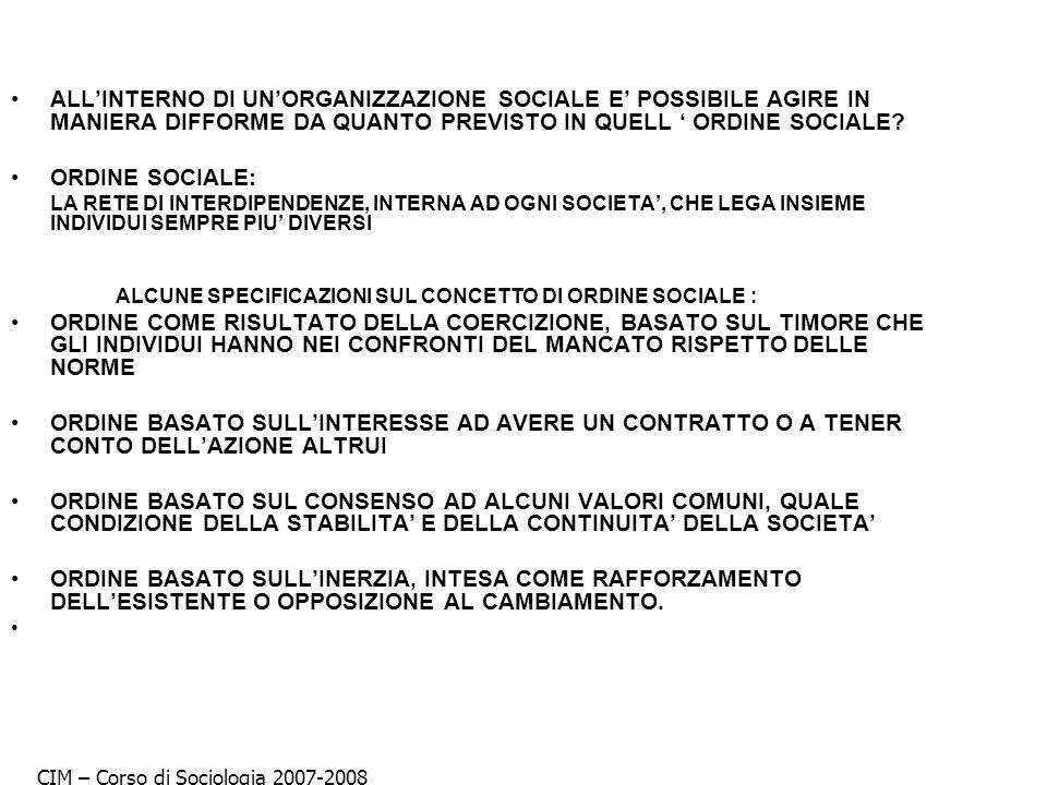ALLINTERNO DI UNORGANIZZAZIONE SOCIALE E POSSIBILE AGIRE IN MANIERA DIFFORME DA QUANTO PREVISTO IN QUELL ORDINE SOCIALE? ORDINE SOCIALE: LA RETE DI IN