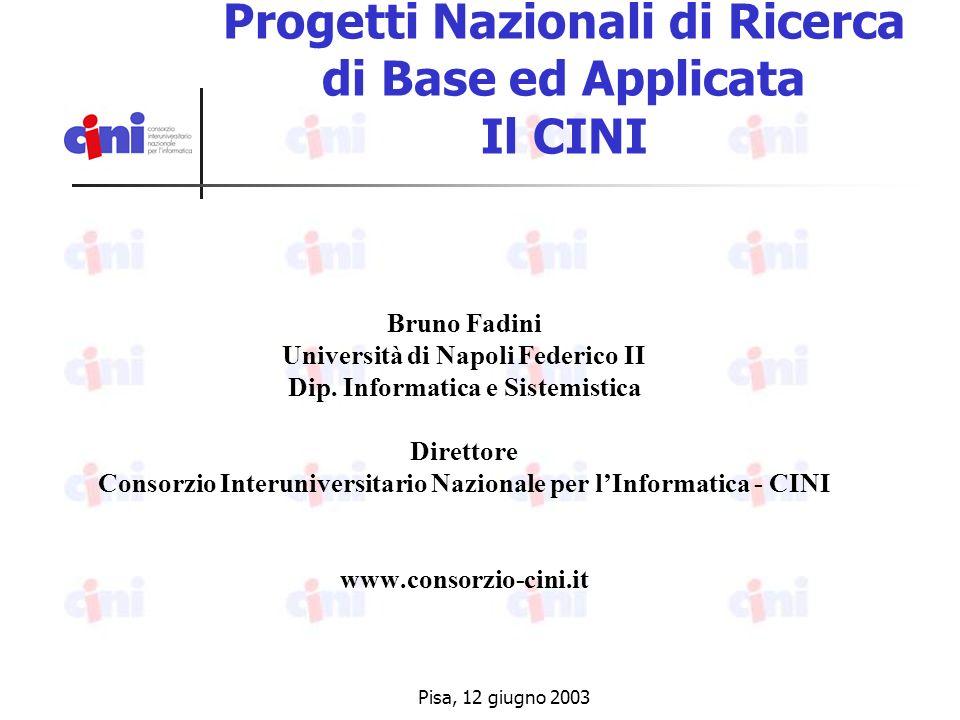 Pisa, 12 giugno 2003 LABNET CONTENUTI: Remotizzazione di apparati di laboratorio per tele-didattica DURATA/Stato: 3 anni/chiuso COORDINATORE: CINI-NA PARTECIPANTI: CNIT, UniNA, PoliTO, CNR, CIRA IMPORTO: 2.5 M FINANZIAMENTO: MIUR, l.