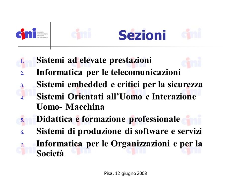 Pisa, 12 giugno 2003 Progetti per Associazioni ed Industrie CERTIFICAZIONI INFORMATICHE (AICA) ECDL NEGLI ATENEI ITALIANI (AICA-CRUI) EUCIP NEGLI ATENEI ITALIANI (AICA) COMMESSE DA INDUSTRIE CACHING DISTRIBUITO NEI SISTEMI WEB (IBM)