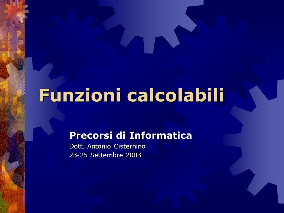Considerazioni preliminari Consideriamo i possibili sottoinsiemi dei numeri naturali: {0}, {0, 1}, {2,5,7}… Consideriamo i possibili sottoinsiemi dei numeri naturali: {0}, {0, 1}, {2,5,7}… Per ogni sottoinsieme S di N possiamo costruire una funzione che associa ad ogni elemento di N 1 se questo appartiene ad S, 0 altrimenti Per ogni sottoinsieme S di N possiamo costruire una funzione che associa ad ogni elemento di N 1 se questo appartiene ad S, 0 altrimenti Le funzioni da N in N sono quindi almeno quanto i sottoinsiemi di N Le funzioni da N in N sono quindi almeno quanto i sottoinsiemi di N Quanti sono i possibili sottoinsiemi di N.