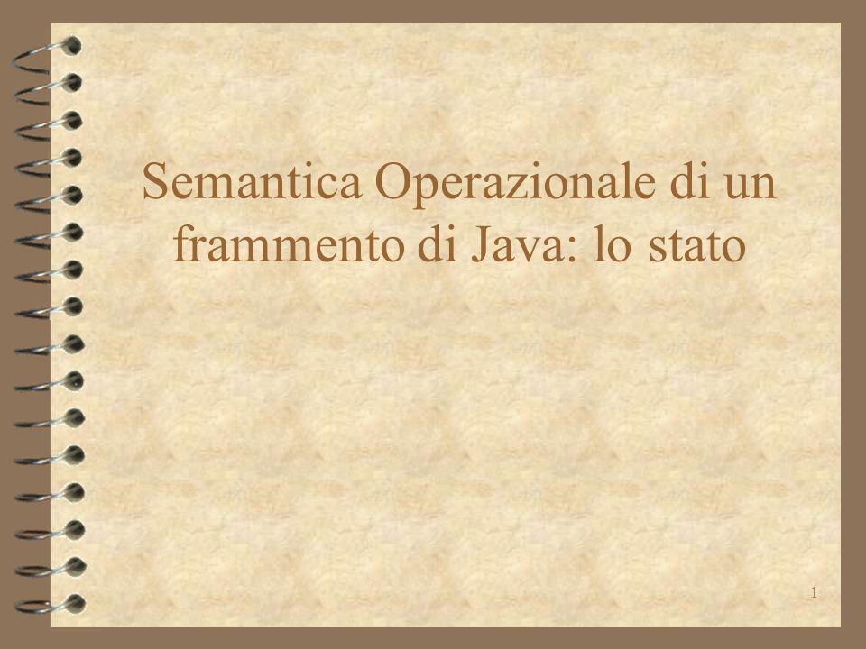 1 Semantica Operazionale di un frammento di Java: lo stato