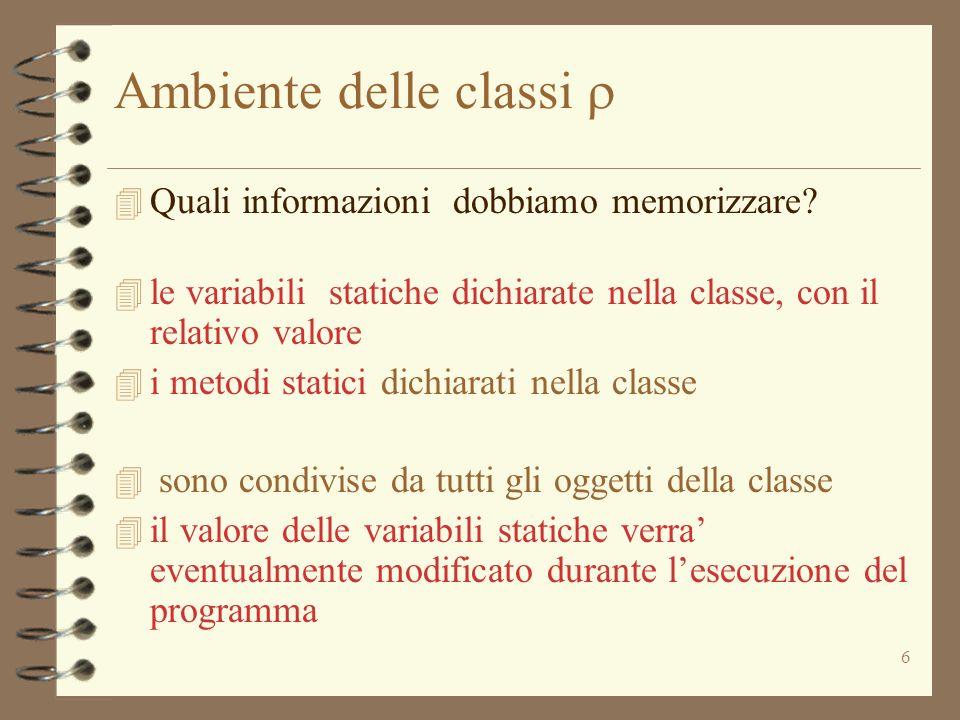 6 Ambiente delle classi 4 Quali informazioni dobbiamo memorizzare.