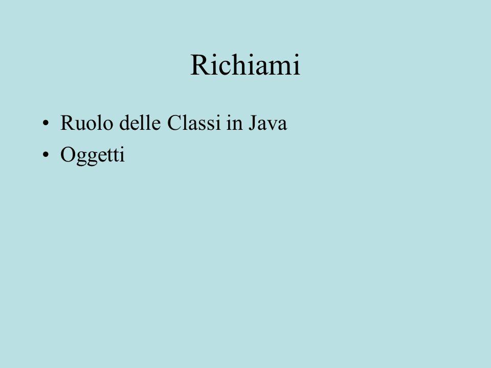 Richiami Ruolo delle Classi in Java Oggetti