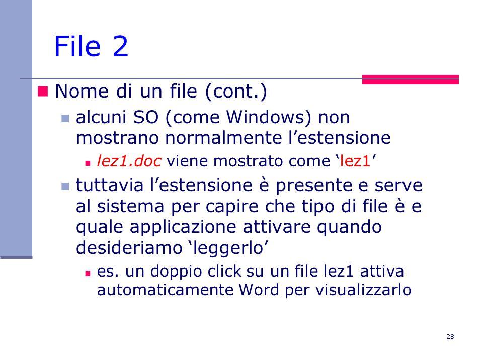 29 File 3 Fisicamente, un file è una sequenza di byte che contiene dati o programmi rappresentati con una opportuna codifica binaria Organizzazione dei file : byte-stream (successione sequenziale di byte) sequenziale (sequenza di record di lunghezza fissa o variabile) diretto (sequenza di record di lughezza fissa) a indice (sequenza dei record, ciascuno indicizzato) Metodo di accesso : sequenziale (byte-stream, sequenziale, secondo la chiave del record) diretto (diretto, secondo lindice)