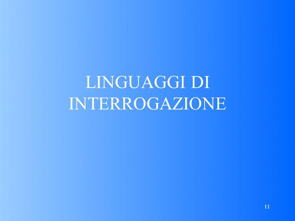 11 LINGUAGGI DI INTERROGAZIONE