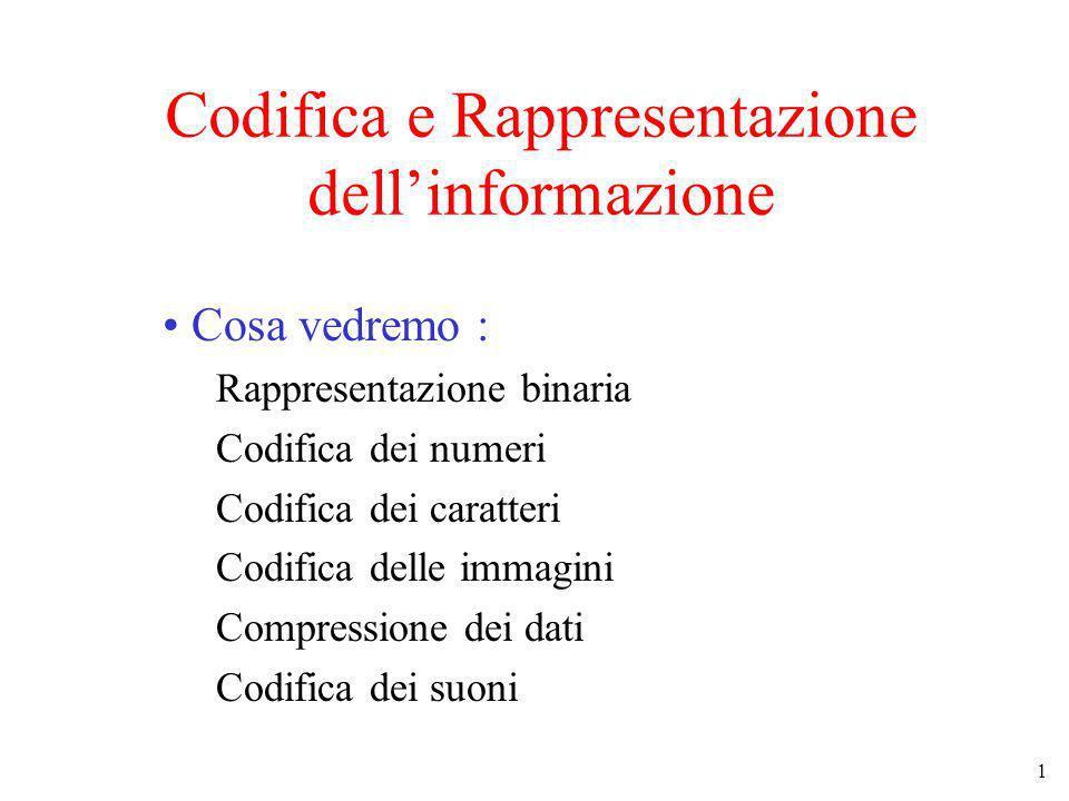 2 Come vengono rappresentati dati e programmi ?..