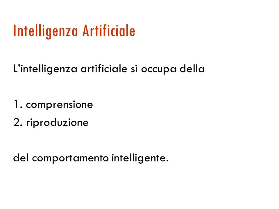 Intelligenza Artificiale Lintelligenza artificiale si occupa della 1.