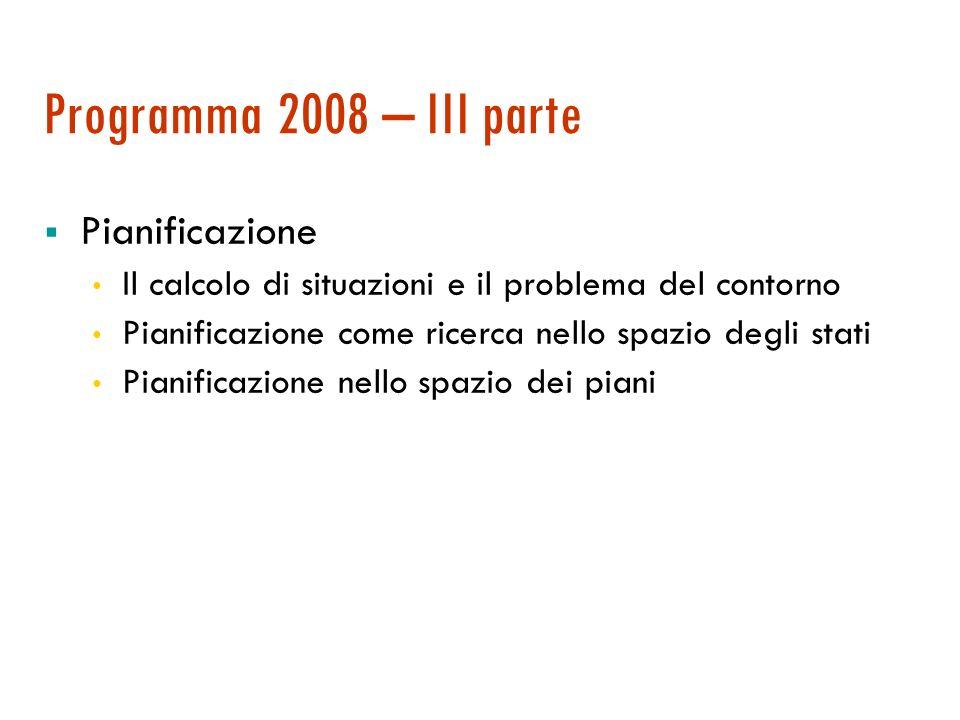 Programma 2008 – II parte Rappresentazione della conoscenza e ragionamento Motivazioni e questioni basilari nella rappresentazione della conoscenza Il