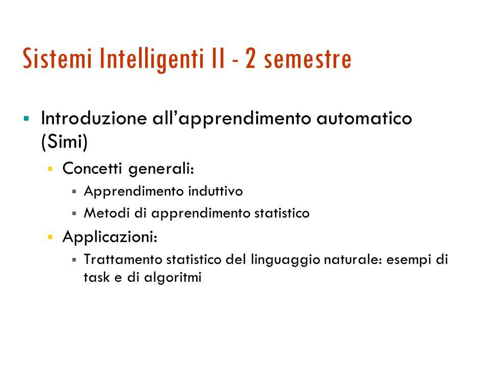 Sistemi Intelligenti II - 2 semestre Ragionamento incerto e probabilistico (Straccia) Concetti generali: Incertezza e vaghezza Ragionamento probabilis