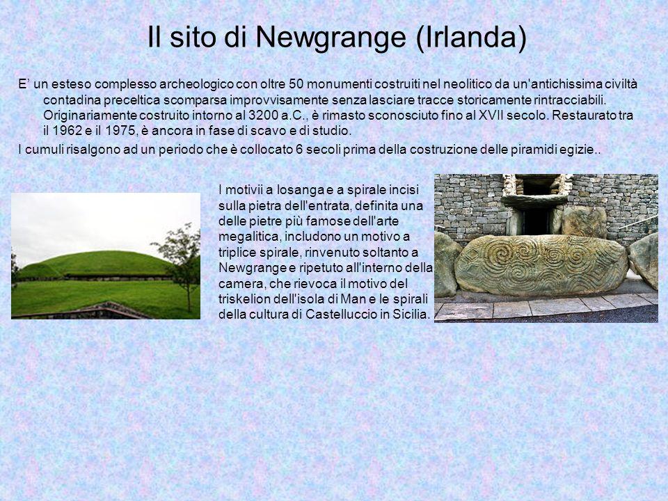 Il sito di Newgrange (Irlanda) E un esteso complesso archeologico con oltre 50 monumenti costruiti nel neolitico da un'antichissima civiltà contadina