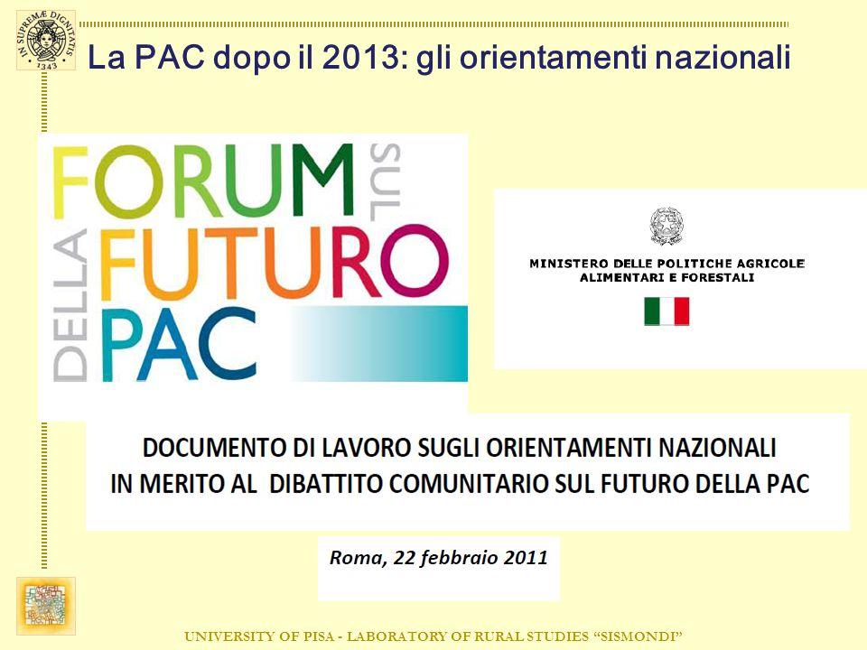 UNIVERSITY OF PISA - LABORATORY OF RURAL STUDIES SISMONDI La PAC dopo il 2013: gli orientamenti nazionali