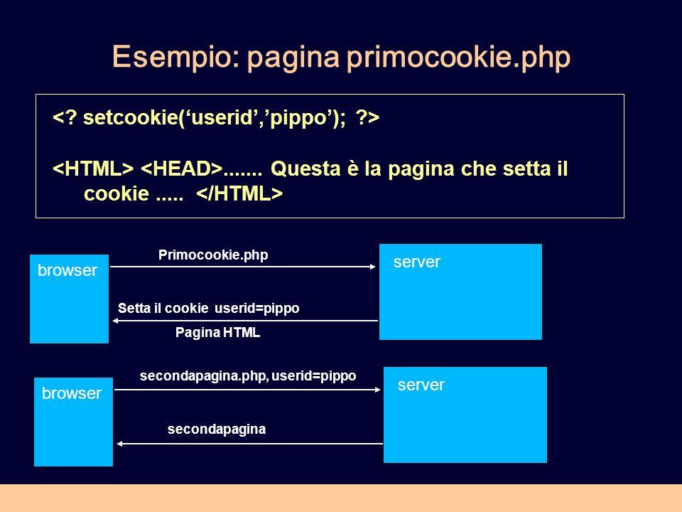 Esempio: pagina primocookie.php....... Questa è la pagina che setta il cookie.....
