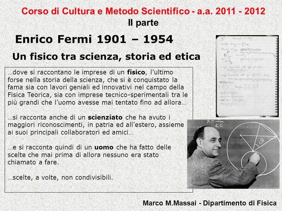 Enrico Fermi 1901 – 1954 1949 Il meccanismo di Fermi La lettera al suo allievo Cocconi che si occupava dello studio dei raggi cosmici, nella quale Fermi venuto a conoscenza della rivelazione di eventi ad altissima energia, descrive il suo nuovo modello.