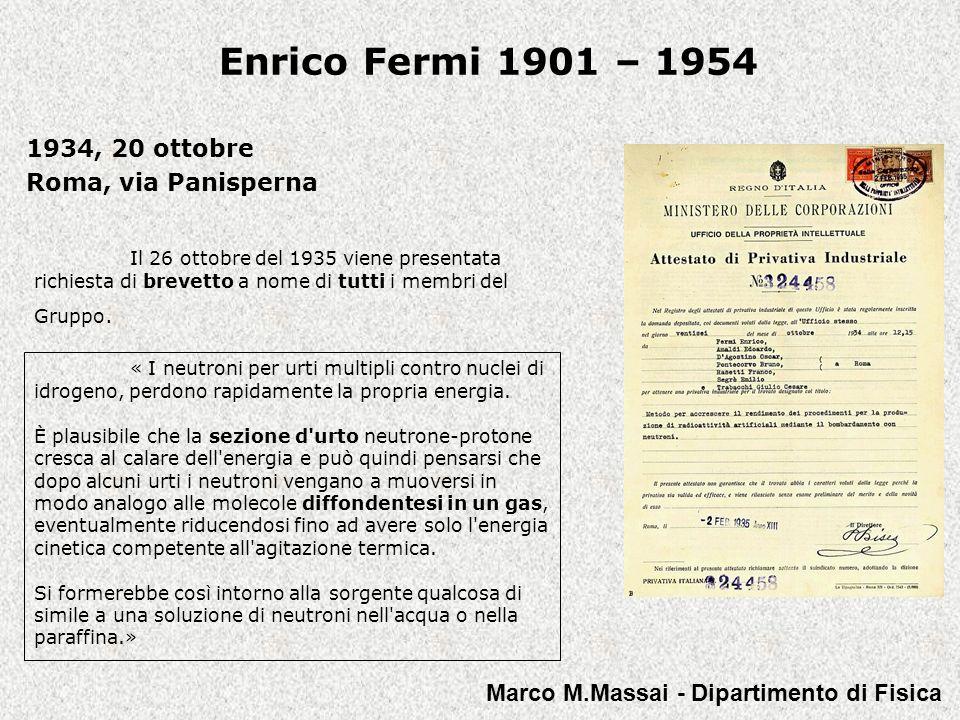 Enrico Fermi 1901 – 1954 1938 Roma - Richiesta di finanziamenti Marco M.Massai - Dipartimento di Fisica
