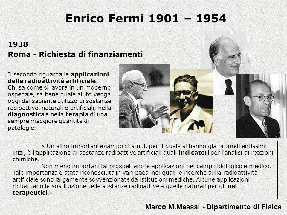 Enrico Fermi 1901 – 1954 Il 10 dicembre 1938 riceve il Premio Nobel, a 37 anni, per la scoperta di numerosi elementi radioattivi e del meccanismo di rallentamento dei neutroni.