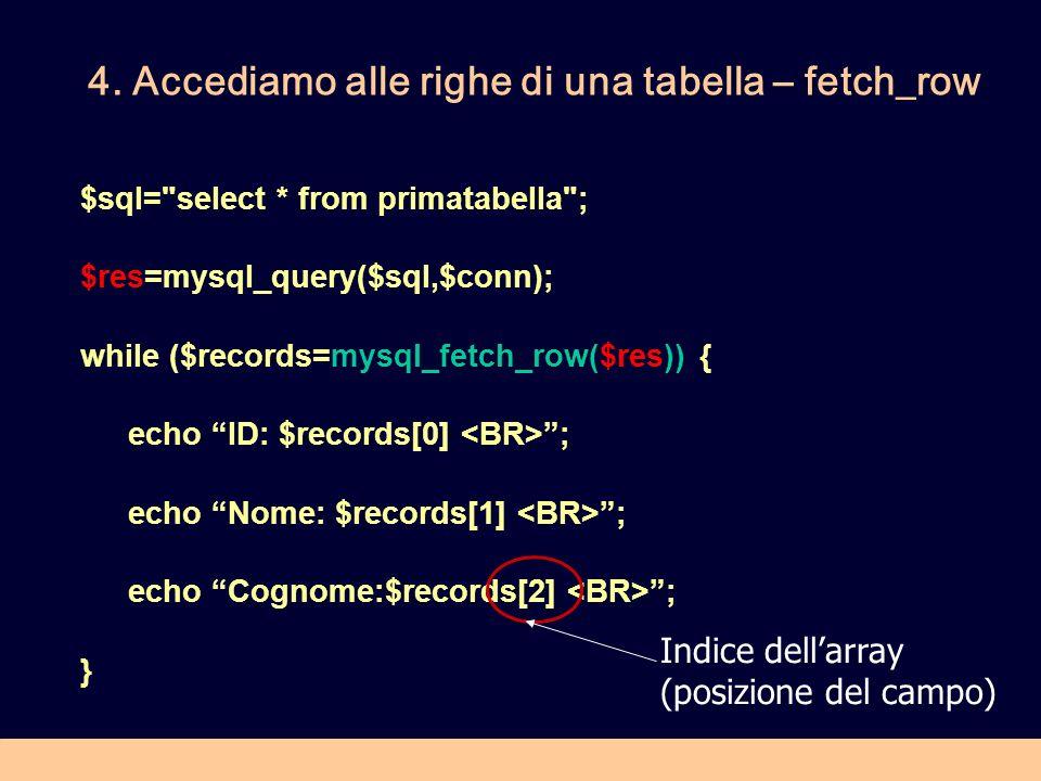 4. Accediamo alle righe di una tabella – fetch_row $sql=