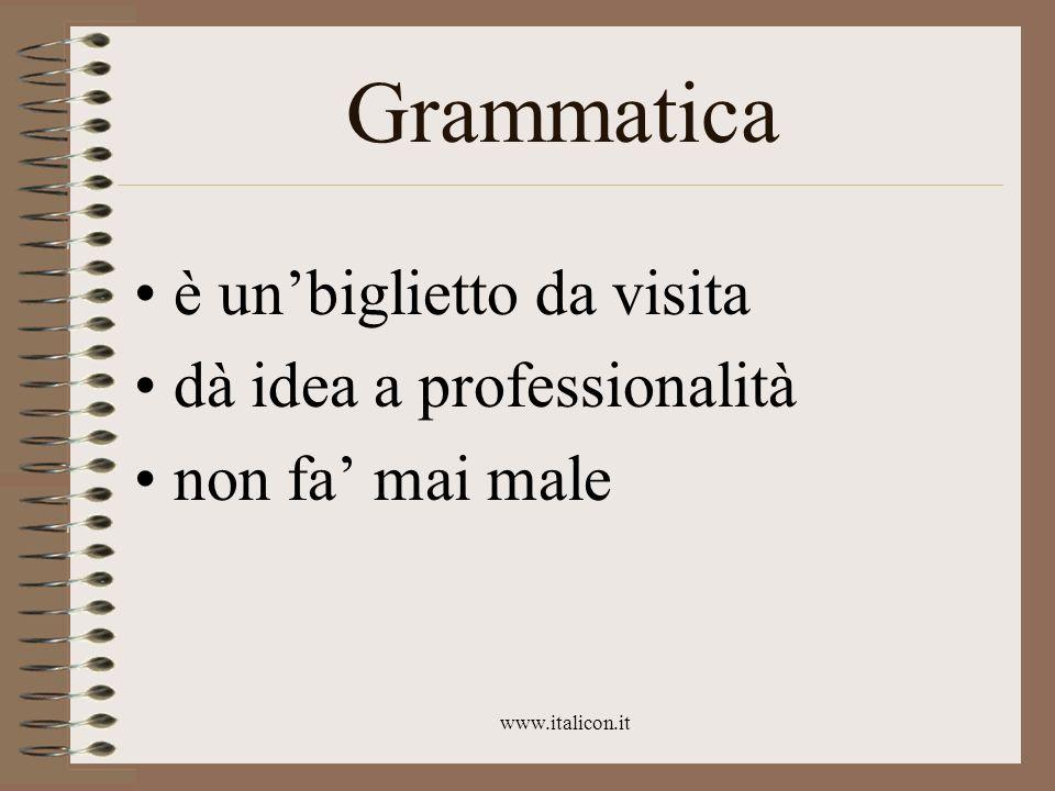 www.italicon.it Grammatica è unbiglietto da visita dà idea a professionalità non fa mai male