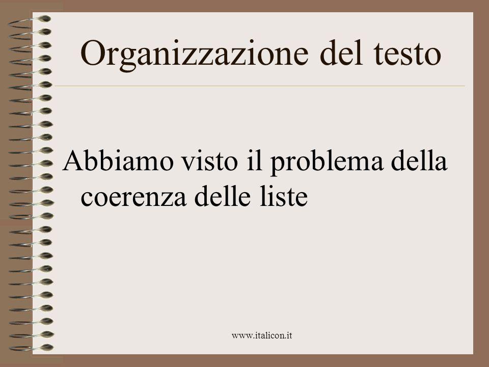 www.italicon.it Organizzazione del testo Abbiamo visto il problema della coerenza delle liste