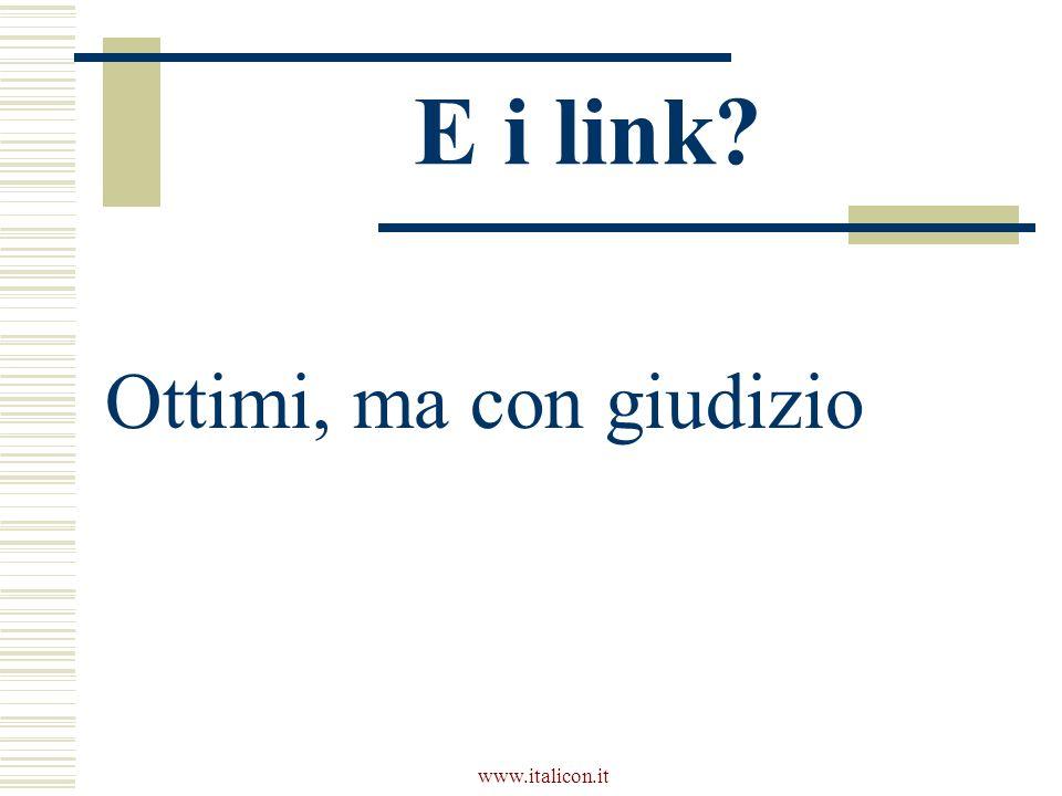 www.italicon.it E i link? Ottimi, ma con giudizio