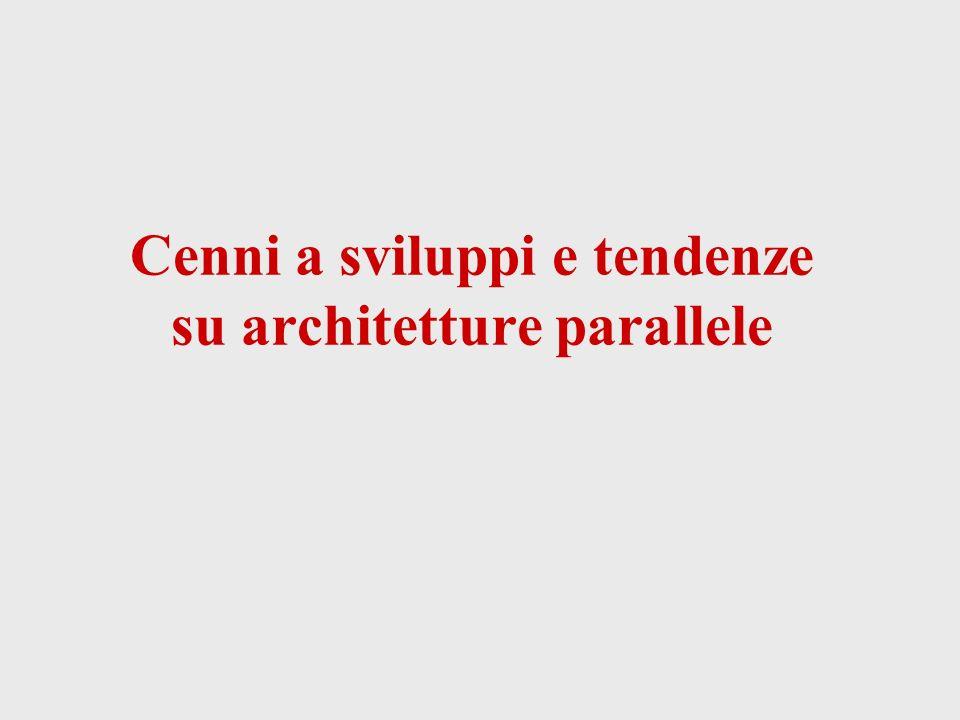 Cenni a sviluppi e tendenze su architetture parallele
