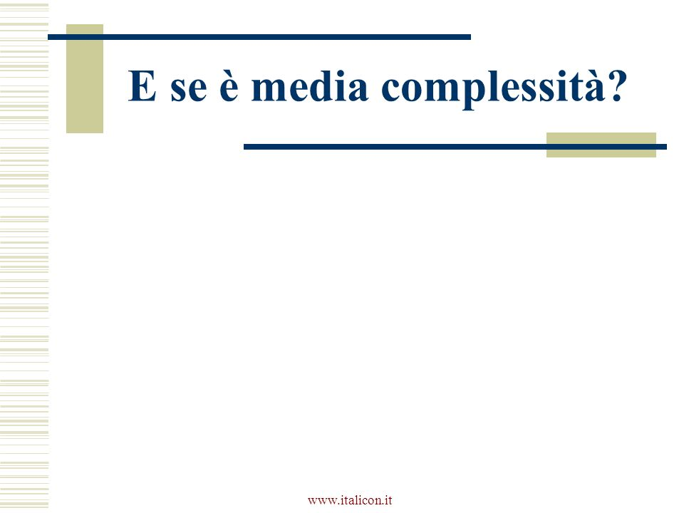 www.italicon.it E se è media complessità