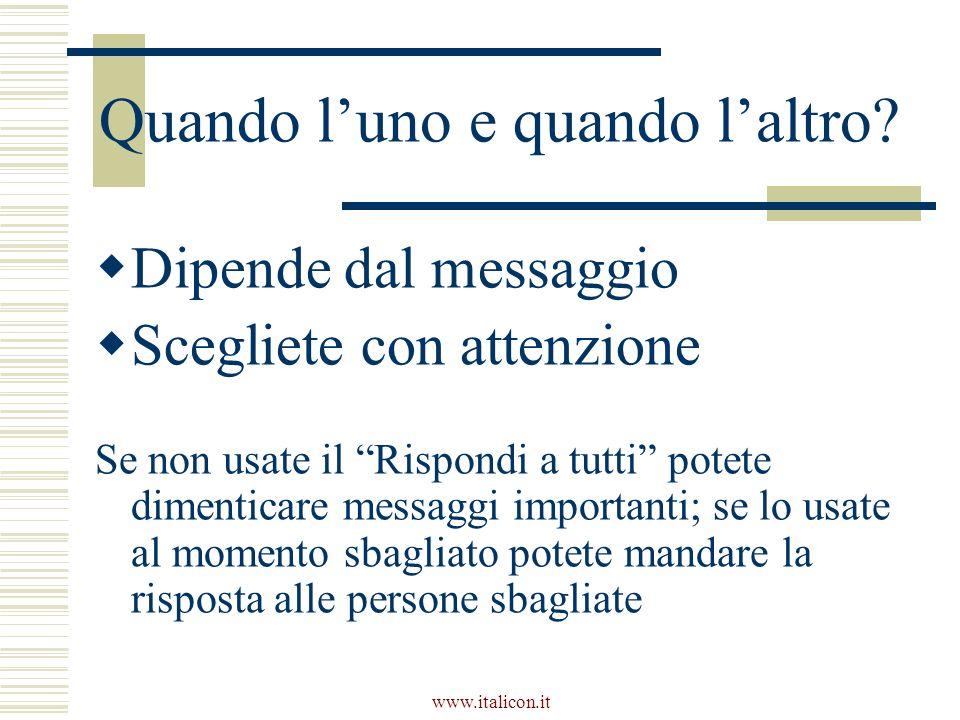 www.italicon.it Quando luno e quando laltro.