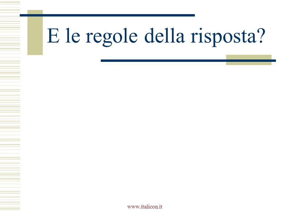 www.italicon.it E le regole della risposta