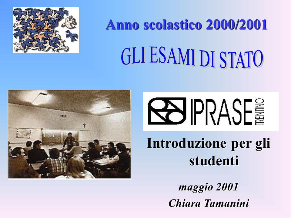 Anno scolastico 2000/2001 Introduzione per gli studenti maggio 2001 Chiara Tamanini