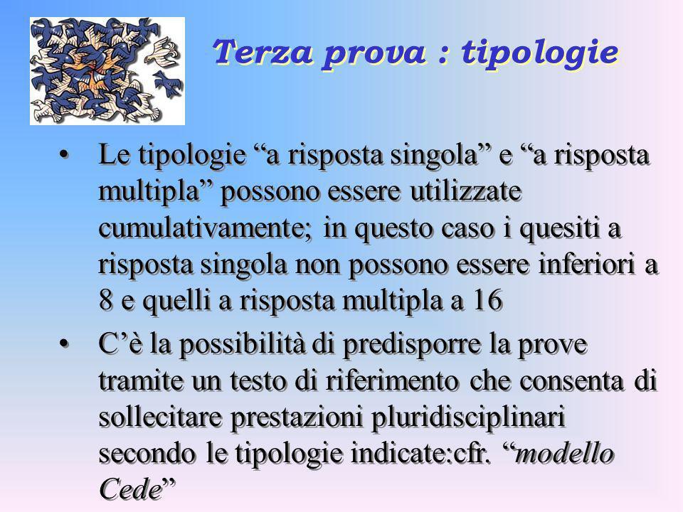 Le tipologie a risposta singola e a risposta multipla possono essere utilizzate cumulativamente; in questo caso i quesiti a risposta singola non posso