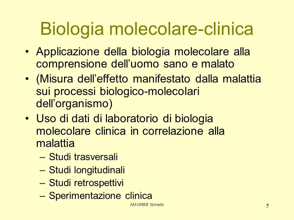 AM-UNIMI tbmadc 6 Tecniche biochimico-molecolari applicate alla diagnostica clinica Andrea Mosca (Dip.