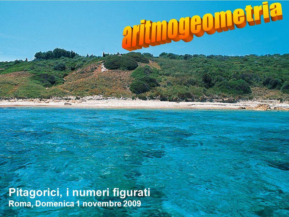 Pitagorici, i numeri figurati Roma, Domenica 1 novembre 2009