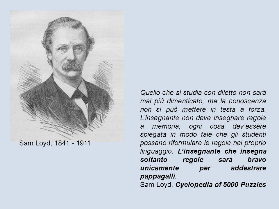 François Édouard Anatole Lucas, 1842 - 1891 Linsegnamento scientifico devessere allegro, vivo, divertente e non freddo, pesante e formale.