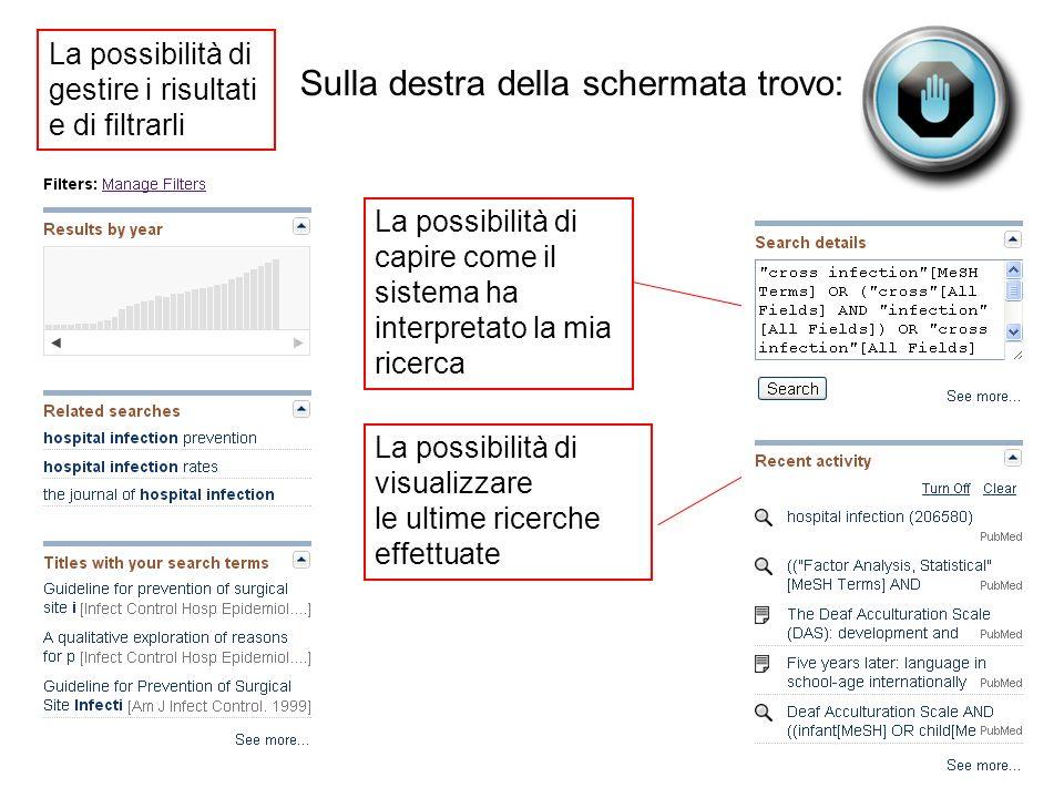 Sulla destra della schermata trovo: La possibilità di gestire i risultati e di filtrarli La possibilità di capire come il sistema ha interpretato la m