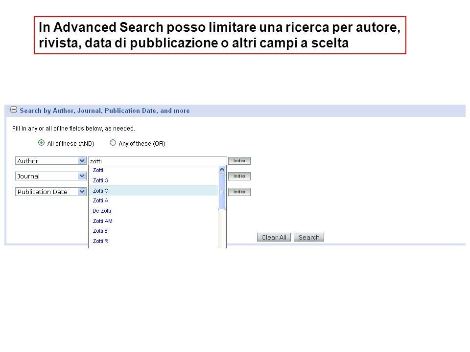 In Advanced Search posso limitare una ricerca per autore, rivista, data di pubblicazione o altri campi a scelta