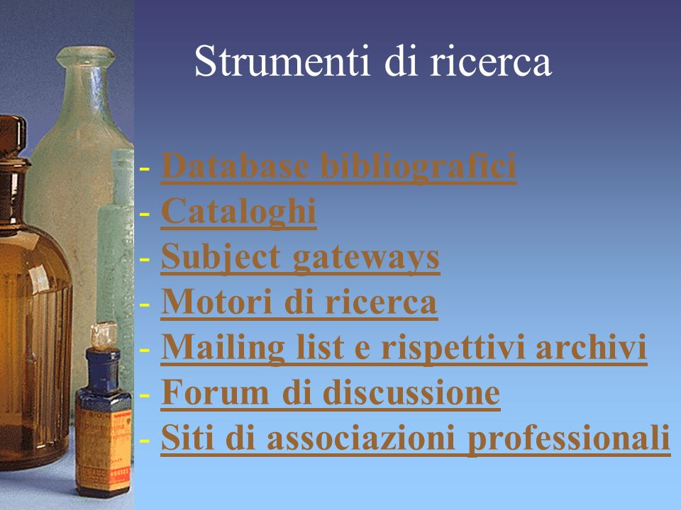 Strumenti di ricerca - Database bibliograficiDatabase bibliografici - CataloghiCataloghi - Subject gatewaysSubject gateways - Motori di ricercaMotori