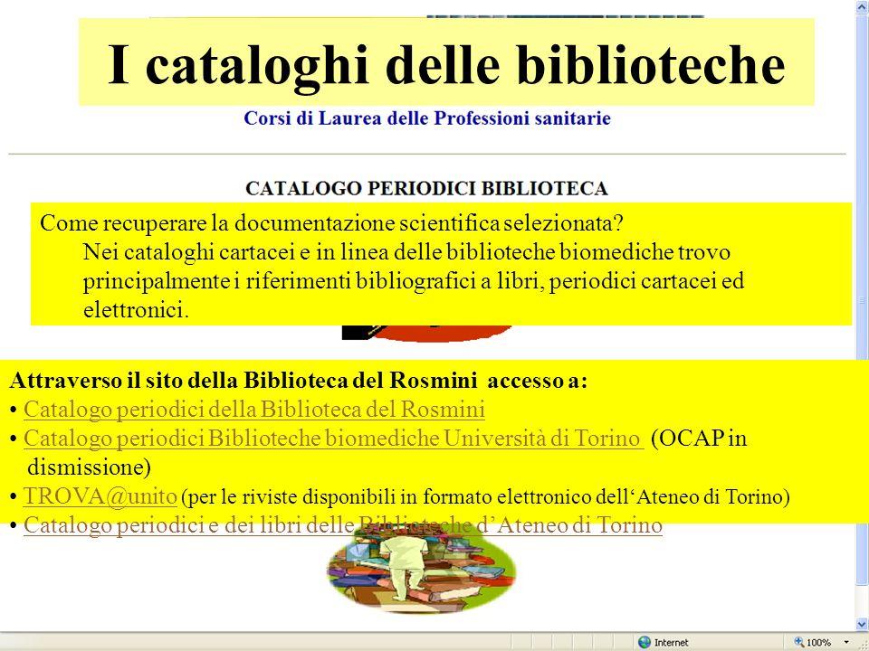 I cataloghi delle biblioteche Come recuperare la documentazione scientifica selezionata? Nei cataloghi cartacei e in linea delle biblioteche biomedich