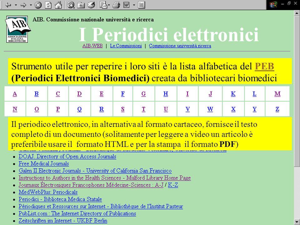 I Periodici elettronici Il periodico elettronico, in alternativa al formato cartaceo, fornisce il testo completo di un documento (solitamente per legg
