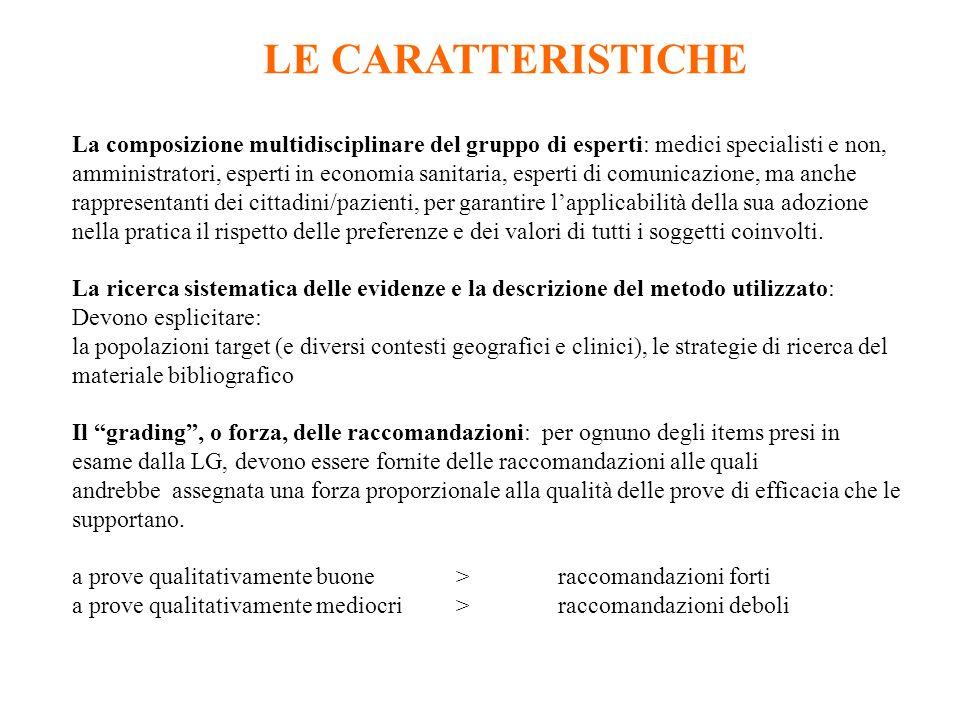 LE CARATTERISTICHE La composizione multidisciplinare del gruppo di esperti: medici specialisti e non, amministratori, esperti in economia sanitaria, e