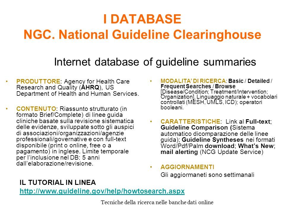 I DATABASE NGC. National Guideline Clearinghouse PRODUTTORE: Agency for Health Care Research and Quality (AHRQ), US Department of Health and Human Ser