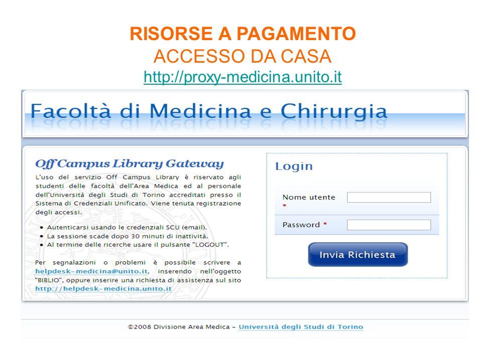 RISORSE A PAGAMENTO ACCESSO DA CASA http://proxy-medicina.unito.it
