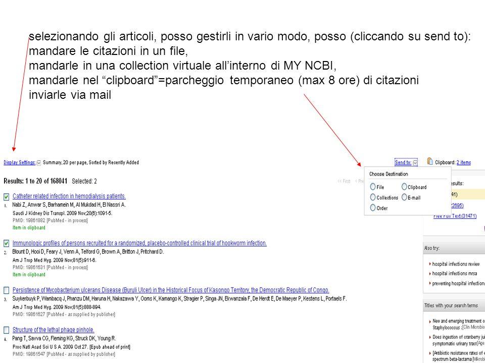 selezionando gli articoli, posso gestirli in vario modo, posso (cliccando su send to): mandare le citazioni in un file, mandarle in una collection vir