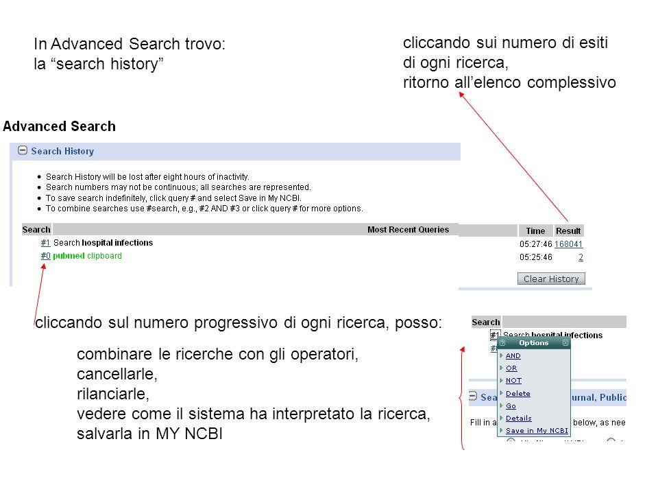 In Advanced Search trovo: la search history cliccando sui numero di esiti di ogni ricerca, ritorno allelenco complessivo cliccando sul numero progress