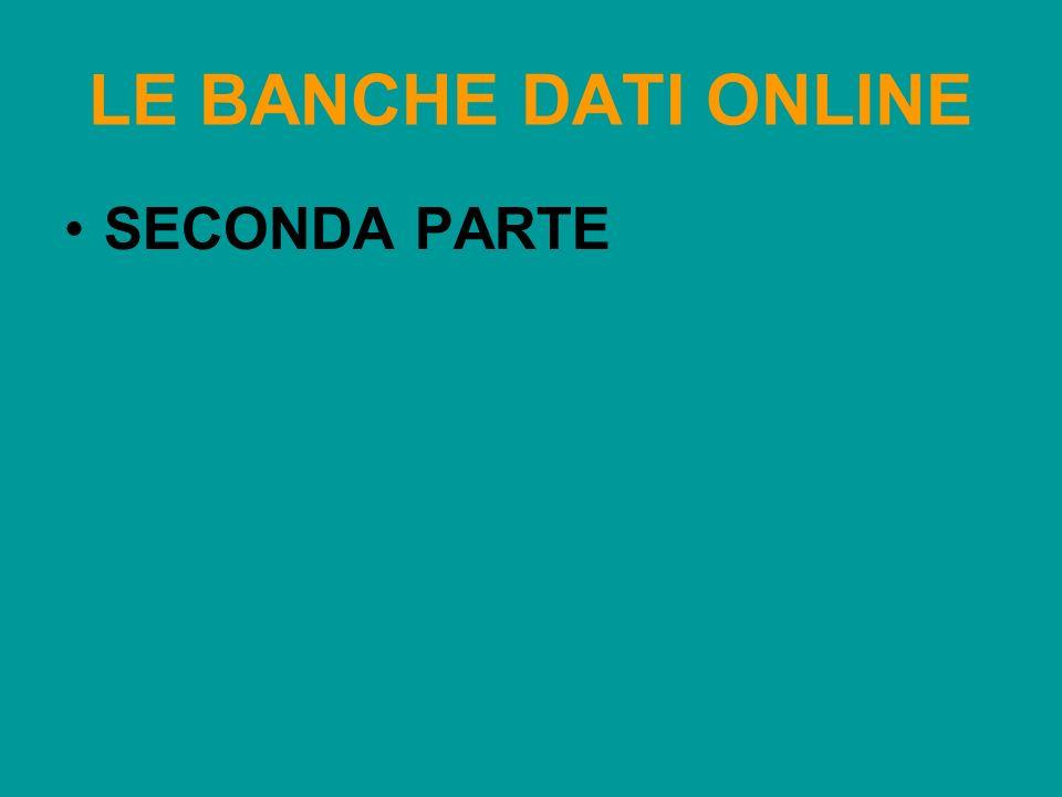 LE BANCHE DATI ONLINE SECONDA PARTE