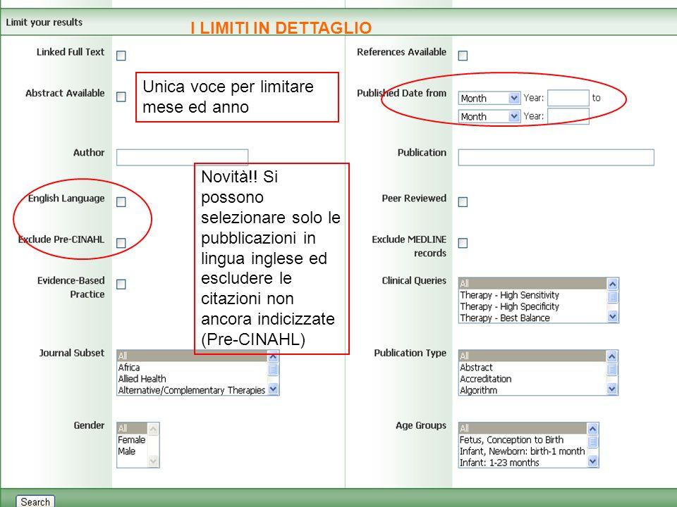 I LIMITI IN DETTAGLIO Unica voce per limitare mese ed anno Novità!! Si possono selezionare solo le pubblicazioni in lingua inglese ed escludere le cit
