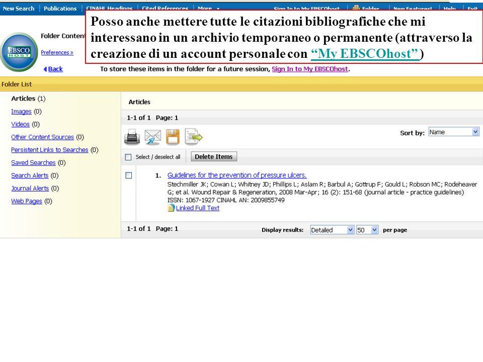 Posso anche mettere tutte le citazioni bibliografiche che mi interessano in un archivio temporaneo o permanente (attraverso la creazione di un account