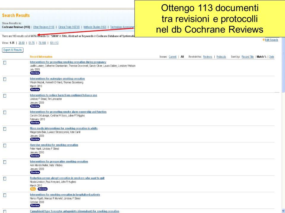 Ottengo 113 documenti tra revisioni e protocolli nel db Cochrane Reviews