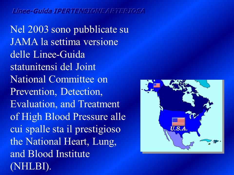 Nel 2003 sono pubblicate su JAMA la settima versione delle Linee-Guida statunitensi del Joint National Committee on Prevention, Detection, Evaluation,